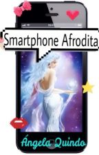 Smartphone Afrodita (Completed) by Angela_Quindo