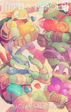 [TMNT × READER] by CanYouNotDude