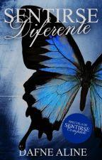 Sentirse Diferente (#1.5 Sentirse Viva) by DafneAM