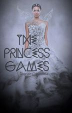 The Princess Games                  ||NOW EDITED|| by DivergentTribute1264