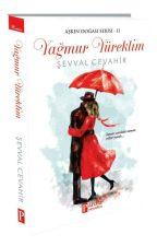 Yağmur Yüreklim (Kitap Oldu) by SevvalCevahir