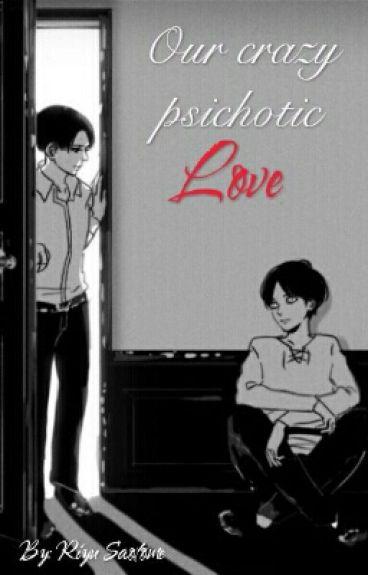 Our crazy psichotic love_Attack on titan_Yaoi 18_LevixEren Riren Ereri Erenxlevi