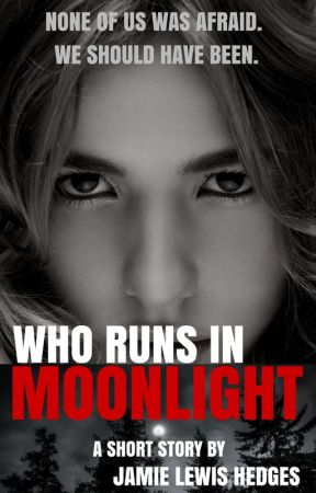 Who Runs in Moonlight by JamieHedges