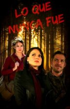 Lo Que Nunca Fue   Once Upon a Time by Only1Sacha