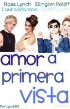 AMOR A PRIMERA VISTA • RAURA & RYDELLINGTON by FerLynchR5