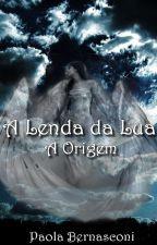 A Lenda da Lua - A Origem by PaolaBernasconi
