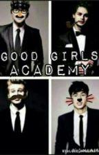 Good Girls Academy ∞ 5sos AU by nialler_boobear79