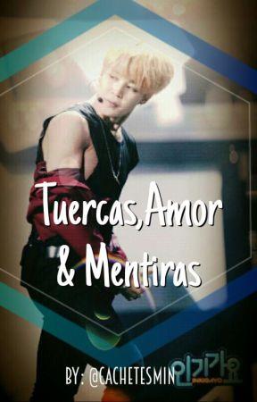 Tuercas, amor y mentiras by CachetitosMin