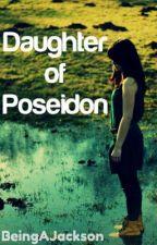 Percy Jackson & the Olympians: Daughter of Poseidon by BeingAJackson