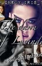 Dawn of Lucinda - #Wattys2015 by Lovely_Iris_15