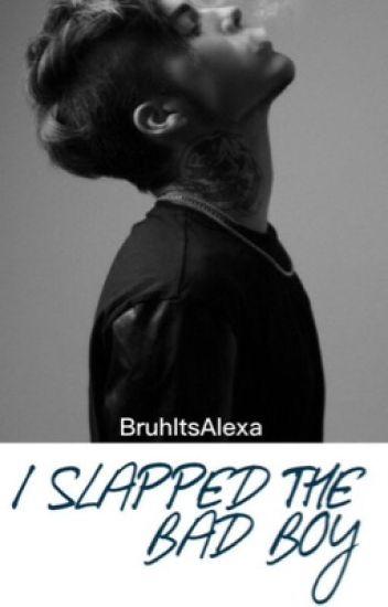 I Slapped The Bad Boy