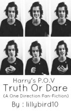 Truth Or Dare // Harry's P.O.V by lillybird10