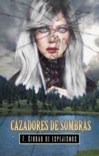 Cazadores de sombras: Ciudad de espejismos by scar02