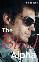 The Blind Alpha (Book One of the Senses Series) by CharlotteMichelle96