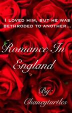 Romance in England (Completed) by Chaneyturtles
