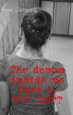 Демонът в мен - Част 1. Не можеш... (The demon inside me - Part 1. You can't...) by LadyShadowKiss