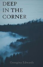 Deep in the Corner by GeorginaRPEdwards