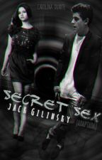 Secret Sex - Jack Gilinsky y tú {ADAPTADA} by fullolzanski
