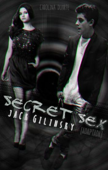 Secret Sex - Jack Gilinsky y tú {ADAPTADA}