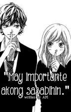 """May importante akong sasabihin."" | ᴏɴᴇ sʜᴏᴛ by EiiEmm"