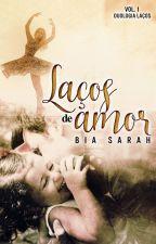 Laços de Amor by AutoraBiaSarah