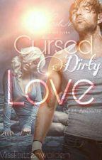 Cursed, Dirty Love(REVISIONE) by MissFriitzenwalden