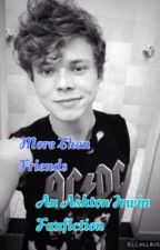 More Then Friends | Ashton Irwin by Youtubers_xoxo_