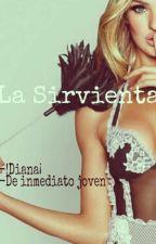 La Sirvienta by huannanera