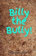 Billy the Bully! by KayMitch55