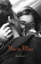 You're Mine #Laluna's Stories 3 by Laluna19