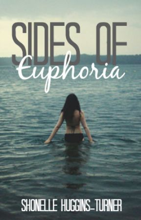 Sides Of Euphoria by TheShonelleAct