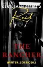 The Gentlemen Series 2: Reid, The Rancher by Winter_Solstice02
