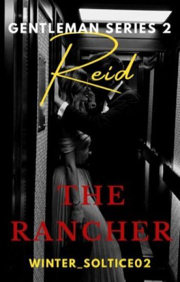 The Gentlemen Series 2: Reid, The Rancher