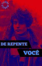 DE REPENTE VOCÊ (ROMANCE GAY) by ricardomadeiro