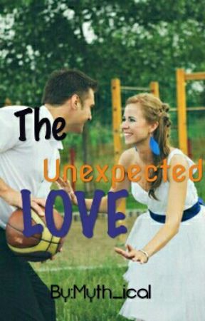 Unexpected Love (Unedited) by myth_ical
