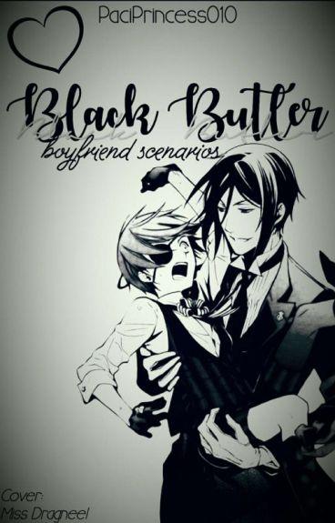 Black butler boyfriend scenarios (REQUESTS OPEN/EDITING NOW)