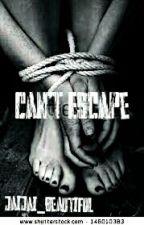 Can't Escape by _Amateur_Writer_
