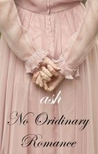 No Ordinary Romance (BOOK 1) by soitsash