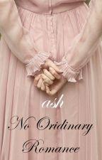 No Ordinary Romance (BOOK 1) by soitsash