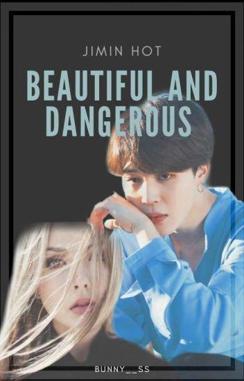 beautiful and dangerous ( BTS JIMIN HOT)