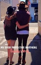 My Over Protective Brothers (Cassidy's Story) by KeepOnSmiling