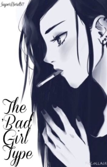 The 'Bad' Girl Type