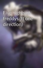 Five nights at freddys (ft one direction) by NightmareGaming1159