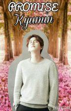 La promesa(kyumin) by Seokjin_Princeso