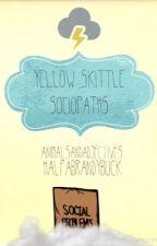Yellow Skittle Sociopaths | Book 1 by idont_caroline