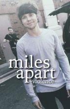 miles apart ➳ lashton by -violence