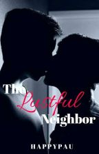 The Lustful Neighbor(Completed) by happy_pau