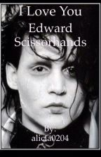 I love you Edward Scissorhands by alicia0204