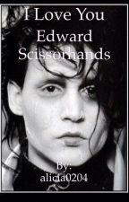 I love you Edward Scissorhands by alicia0204