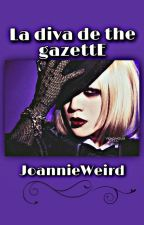La Diva de The gazettE [Reituki One-shot] by JoShiroMay